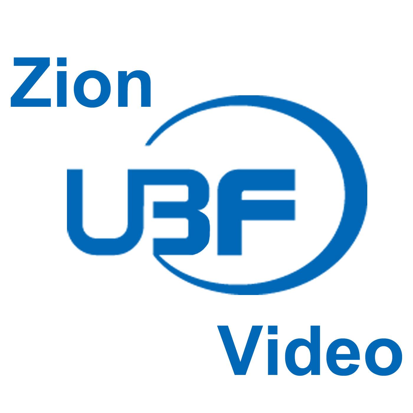 Zion UBF - Video